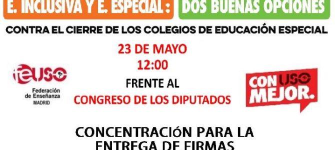 23 M: CONCENTRACIÓN Y ENTREGA DE FIRMAS. ¡CONTRA EL CIERRE DE LOS COLEGIOS DE EDUCACIÓN ESPECIAL!